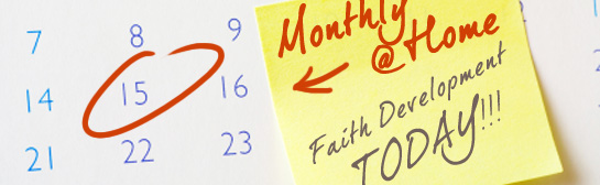 Make a day for Monthly@Home faith development!